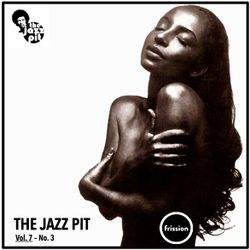 The Jazz Pit Vol.7 : No. 3