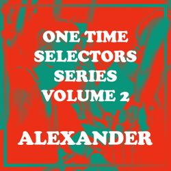 One Time Volume 2 - Alexander