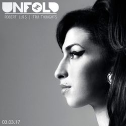 Tru Thoughts Presents Unfold 03.03.17 with Amy Winehouse, P Money, Lil Silva