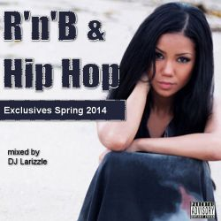 Rnb & Hip Hop Exclusives Spring 2014 [Full Mix]