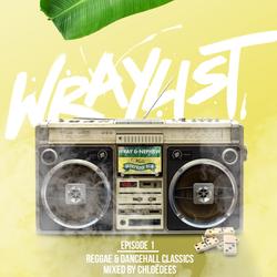 Chloëdees | Reggae & Dancehall Classics | The Wraylist