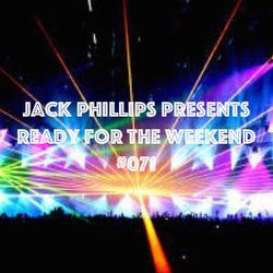 Jack Phillips Presents Ready for the Weekend #071