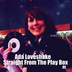 Ada Loveshake - Straight From The Play Box