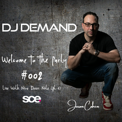 """Welcome To The Party - 002 - DJ Demand - Live with Nine Deeez Nite Pt 1 with DJ DEMAND"