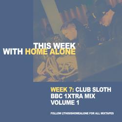 Week 7: Club Sloth - BBC Radio 1XTRA Mix Volume 1