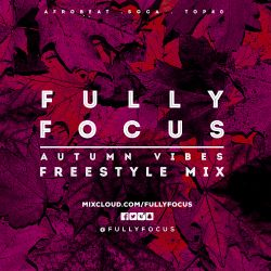 Fully Focus Freestyle Mix 3 (Autumn Vibes)