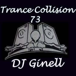 Trance Collision Session 73 Mixed by DJ Ginell