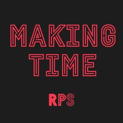 Making Time RADio with Dave P 1x02