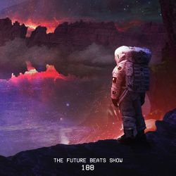 The Future Beats Show 188 Featuring Austin Marc