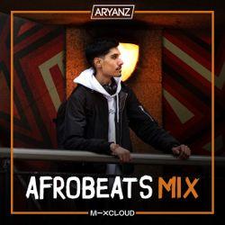 AFROBEATS MIX // DJ ARYANZ