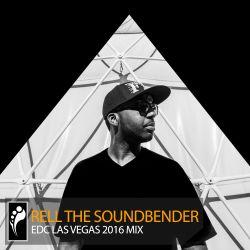 Rell the Soundbender — EDC Las Vegas 2016 Mix