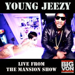 YOUNG JEEZY SET live from The Mansion Show