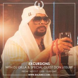 Excursions #50 • With special guest Don Leisure • Recorded live on Balamii • July2017