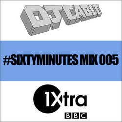 BBC 1Xtra #SixtyMinutes Mix 005