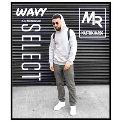 WAVY SELECT 2. | INSTAGRAM: @DJMATTRICHARDS | HIPHOP RNB UK RAP TRAP DRILL