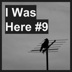 I Was Here #9