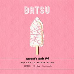 NOUS FM Podcast: Batsu from sprout's dub 94 (10th February 2017)