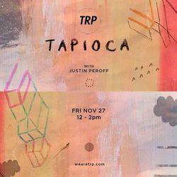 TAPIOCA - NOVEMBER 27 - 2015