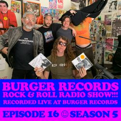 "BURGER RECORDS ROCK & ROLL RADIO - SEASON 5 - EPISODE 16 - ""THE MICROWAVE"""