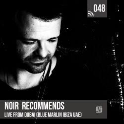 Noir Recommends 048 // Live from Dubai