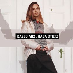 Dazed Mix: Baba Stiltz