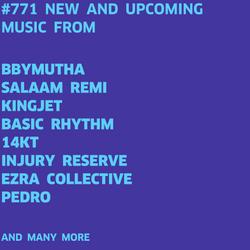 #771 NEW BBYMUTHA | EZRA COLLECTIVE | BASIC RHYTHM | PEDRO | 14KT | CID RIM | CODY CURRIE ...