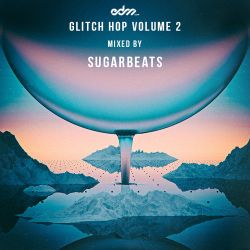 GlitchHop Volume 2 Mixed by SugarBeats