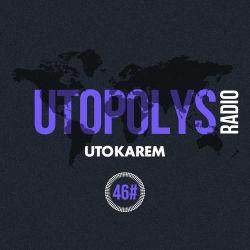 Uto Karem - Utopolys Radio 046 (October 2015)