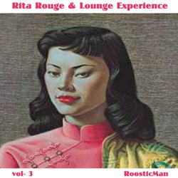 Rita Rouge & Lounge Experience Vol. 3