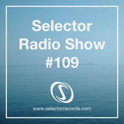 Selector Radio Show #109