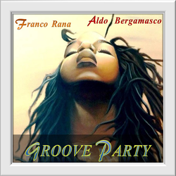 Franco Rana & Aldo Bergamasco : Party Groove