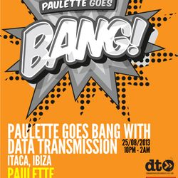 PAULETTE GOES BANG WITH DATA TRANSMISSION - ITACA IBIZA 25082013