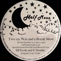 Two 12s Wax and a Bozak Show 7-24-16 edition  Special Guests E Double and Iveski