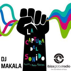 Ibiza Global Radio | La Captura del Sonido | DJ Makala Session
