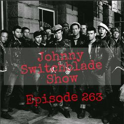 The Johnny Switchblade Show #263
