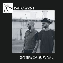 Get Physical Radio #261 mixed by System Of Survival