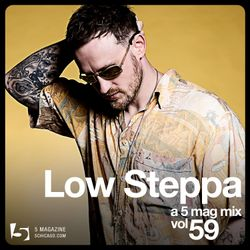 Low Steppa: A 5 Mag Mix vol 59