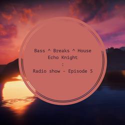 Bass, Breaks & House : Radio show (Sept '18)