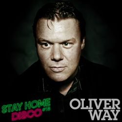 #StayHomeDisco - Oliver Way March 2020 Techno Electro Mix