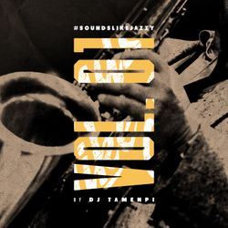 #SoundsLikeJazzy Vol. 1 (by DJ Tamenpi)