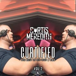 @CurtisMeredithh - CURTIFIED | VOL.2