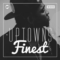 Uptowns Finest Podcast // 10.10.2013