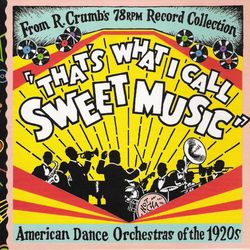 That's What I Call Sweet Music | American Dance Orchestras of the 1920s
