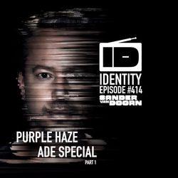 Sander van Doorn - Identity #414 (Purple Haze ADE Special Part 1)
