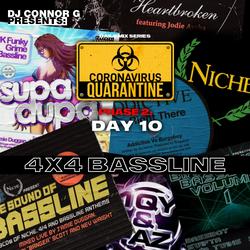 @DJCONNORG - QUARANTINE DAY 10: 4X4 BASSLINE