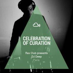 Celebration of Curation 2013 #Paris: DJ Deep presented by Rex Club