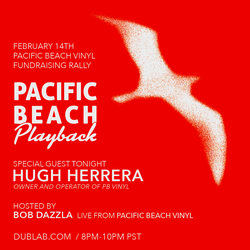 Bob Dazzla and Hugh Herrera – Pacific Beach Playback (02.14.18)