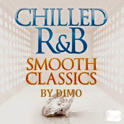 Chilled R&B (Smooth Classics) NuSchool VS OldSchool.Summer 2018  ''' I'm RnB Lover '''