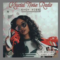 Krucial Noise Radio: Show #086 w/ Khef Life