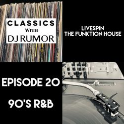 90's R&B - Classics With DJ Rumor: LiveSpin, Episode 20